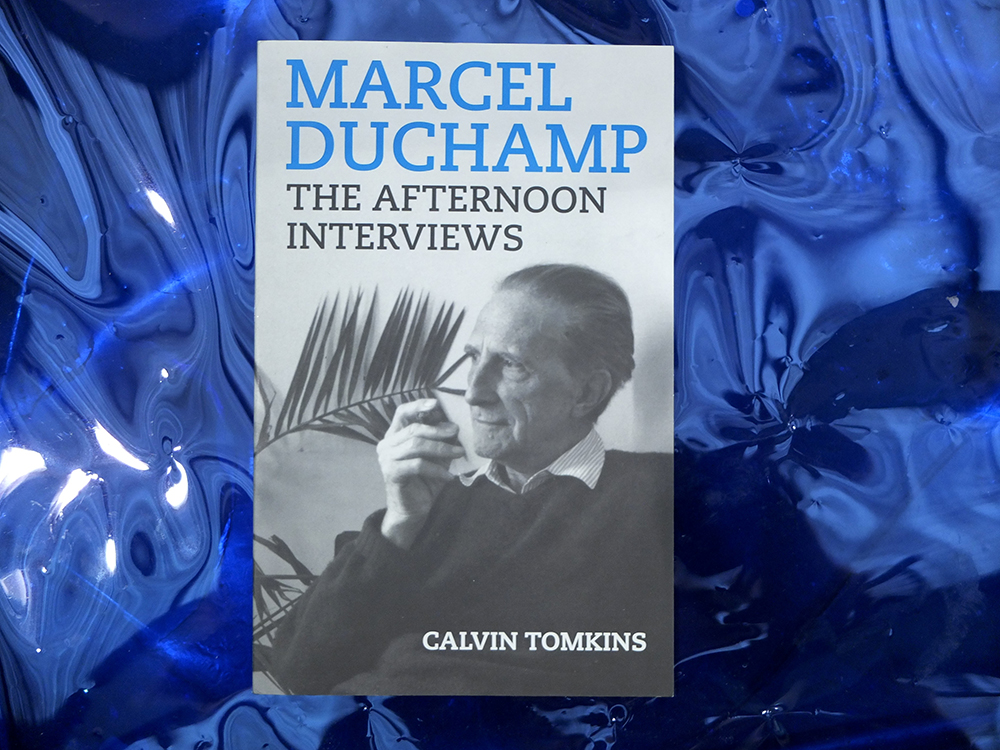 DUCHAMP, Marcel; TOMKINS, Calvin - Marcel Duchamp: the afternoon interviews