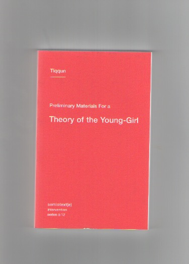 TIQQUN - Preliminary Materials Theory of the young girl