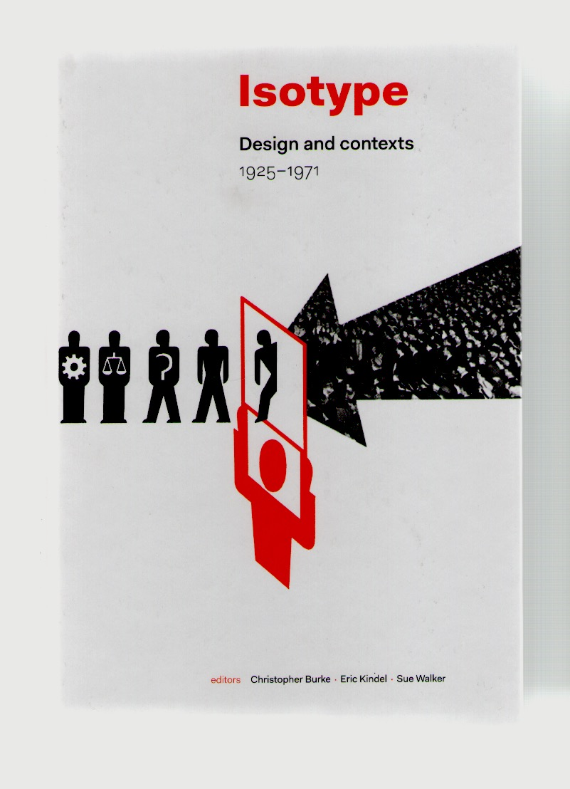 BURKE, Christopher: KINDEL, Eric (eds.) - Isotype. Design and context 1925-1971