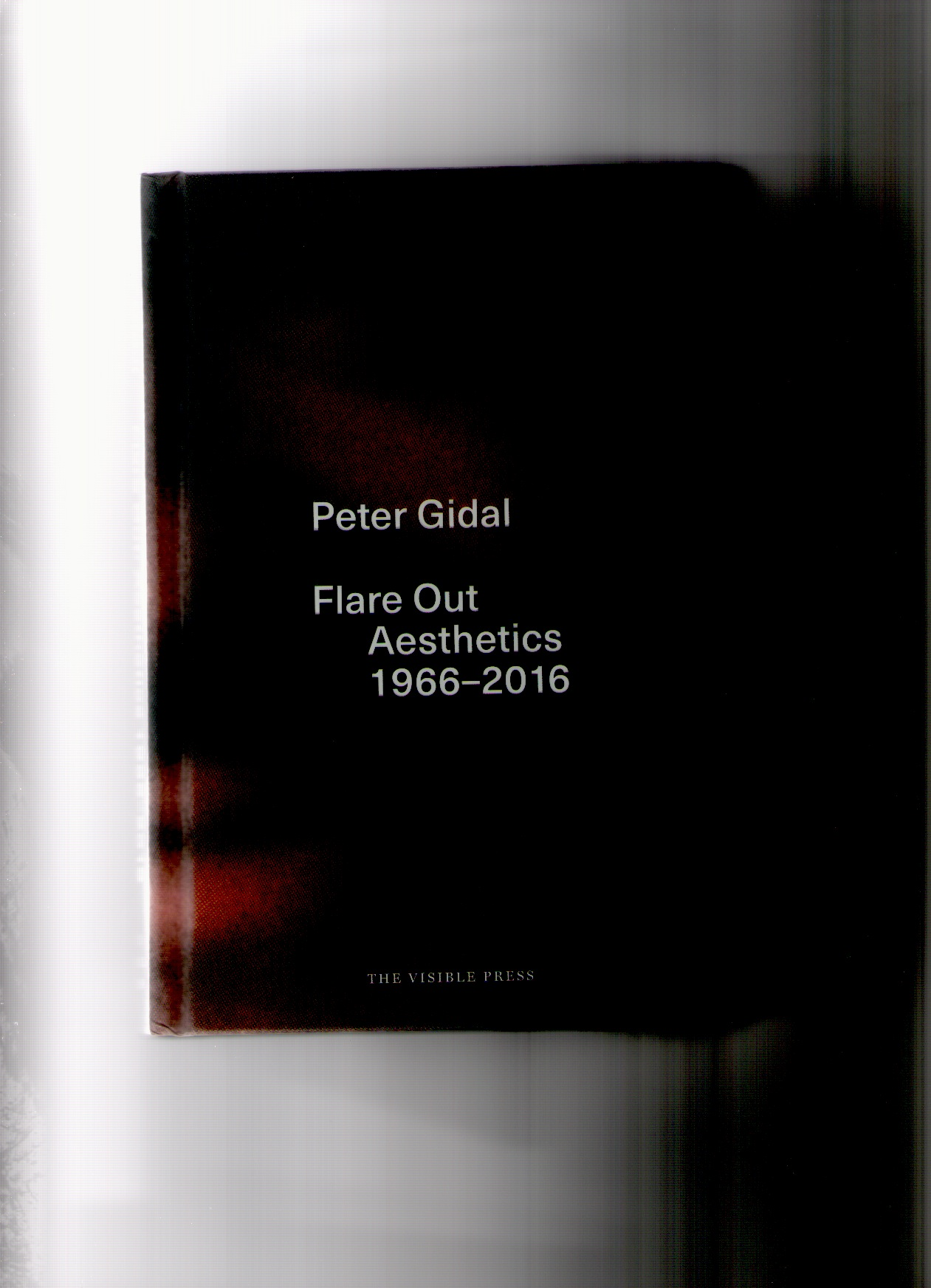 GIDAL, Peter - Flare Out Aesthetics 1966-2016