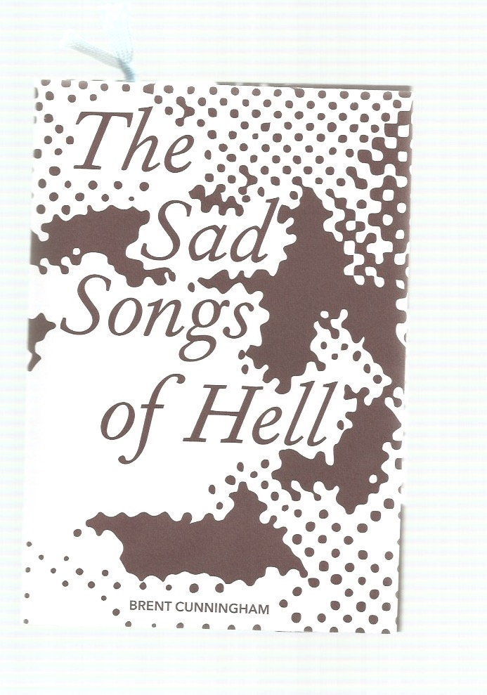 CUNNINGHAM, Brent - The Sad Songs of Hell