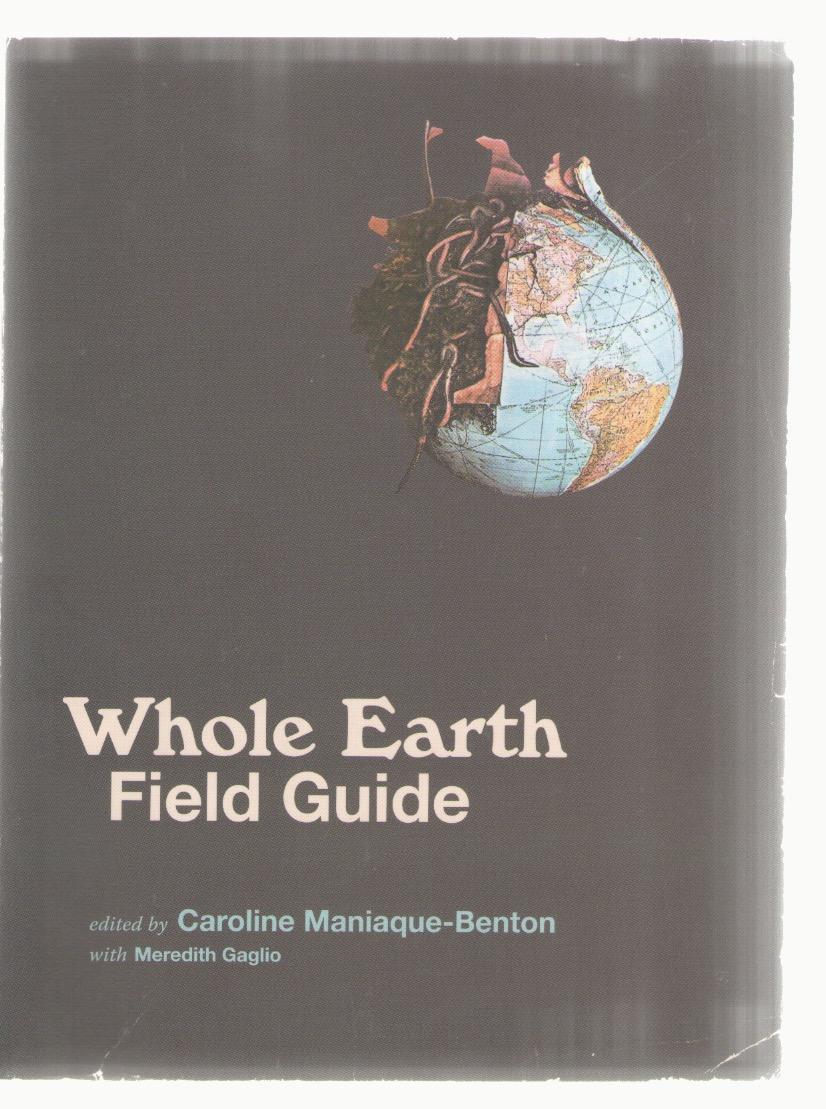 MANIAQUE-BENTON, Caroline - Whole Earth Field Guide
