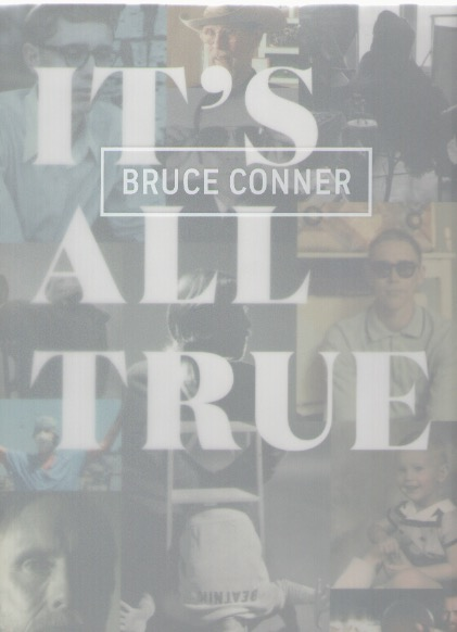 CONNER, Bruce - It's all true