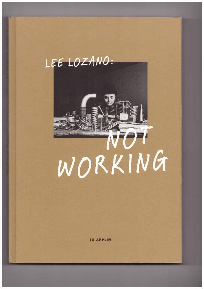 LOZANO, Lee; APPLIN, Jo (ed.) - Not Working