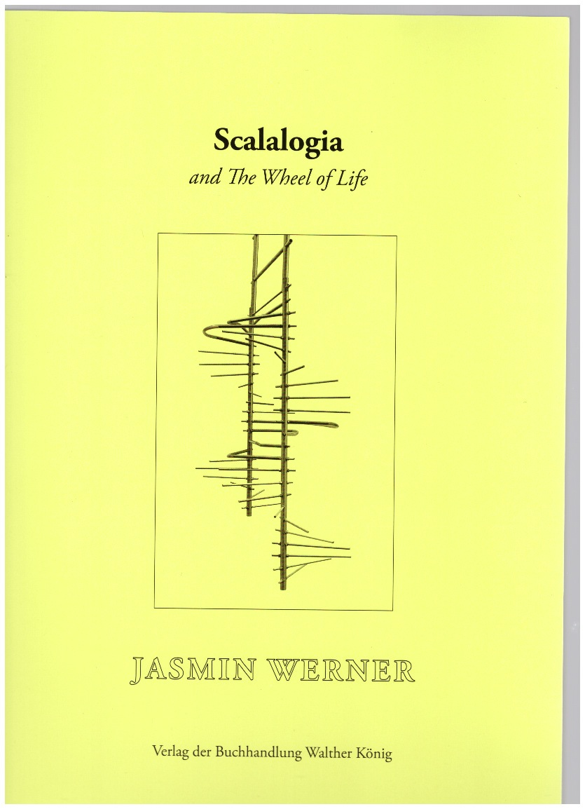 WERNER, Jasmin - Scalalogia and The Wheel of Life