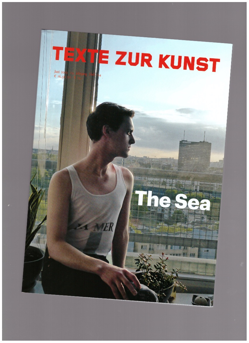 TEXTE ZUR KUNST (ed.) - Texte Zur Kunst 29/114 (Jun. 2019) The Sea