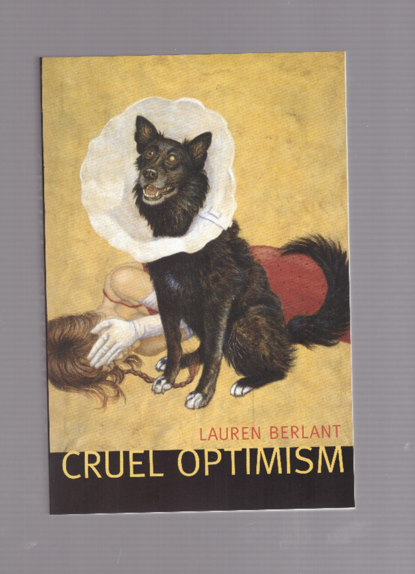 BERLANT, Lauren - Cruel Optimism
