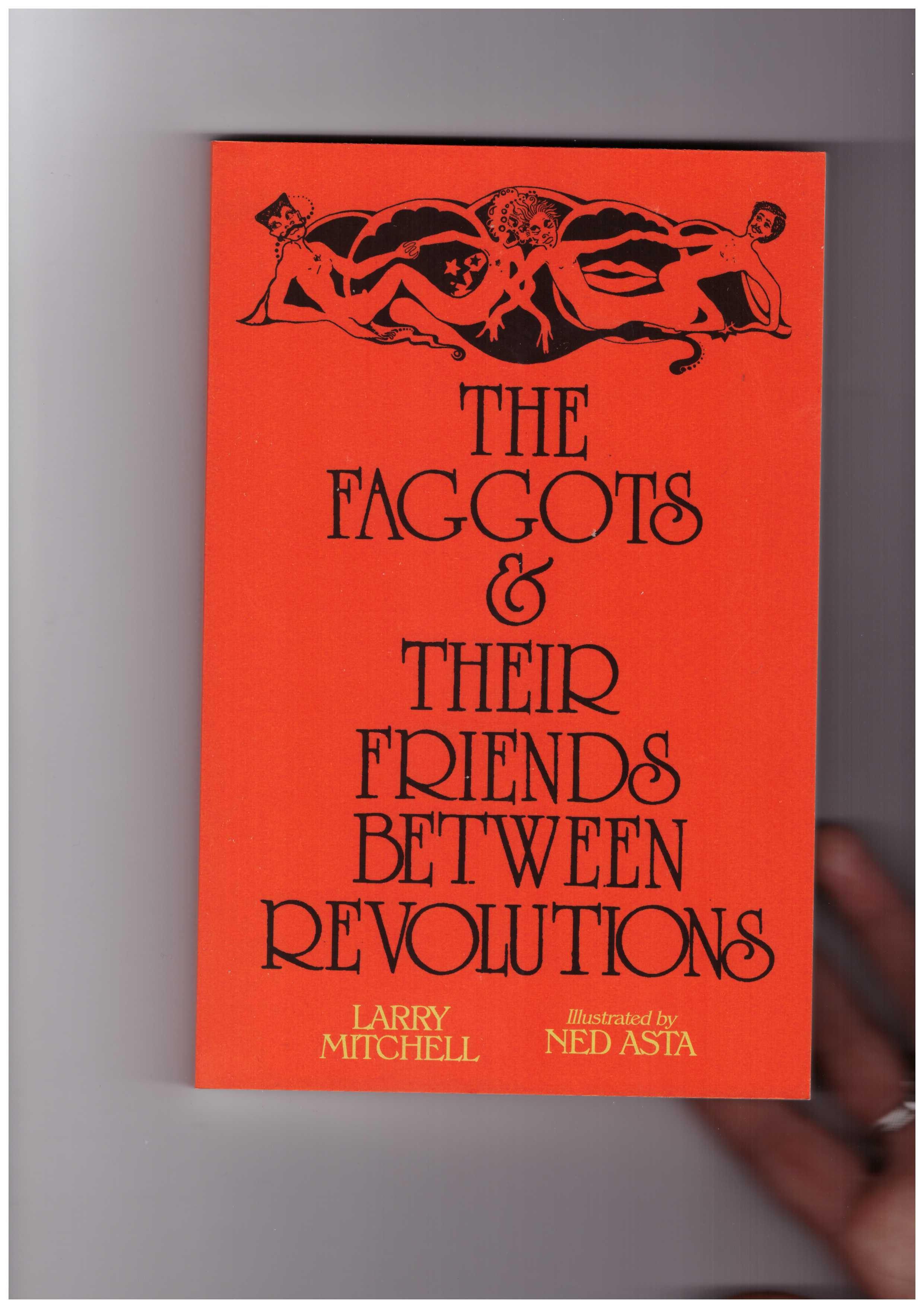 MITCHELL, Larry; ASTA, Ned - The Faggots & Their Friends Between Revolutions