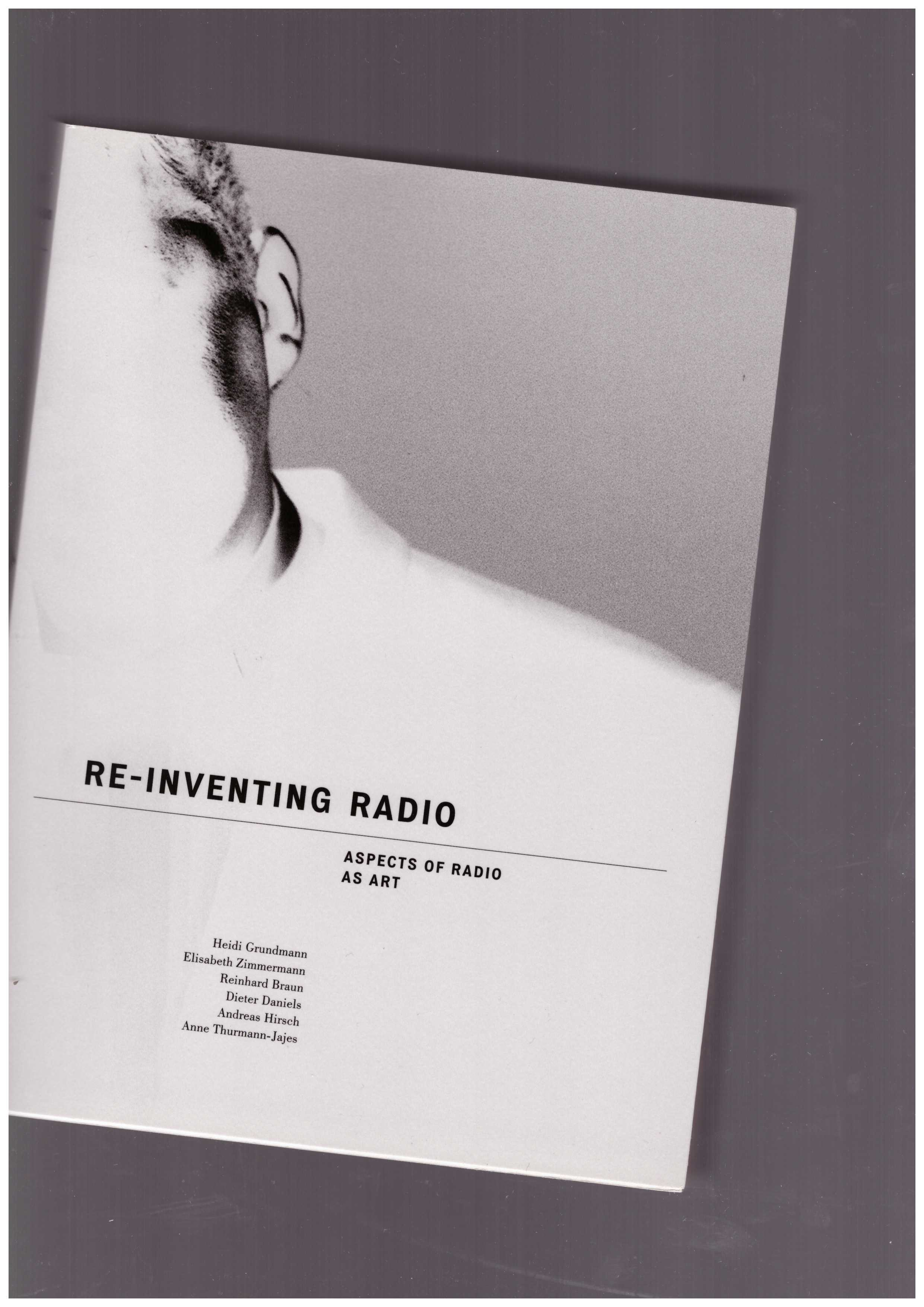 VARIOUS - Re-Inventing Radio. Aspects of Radio as Art
