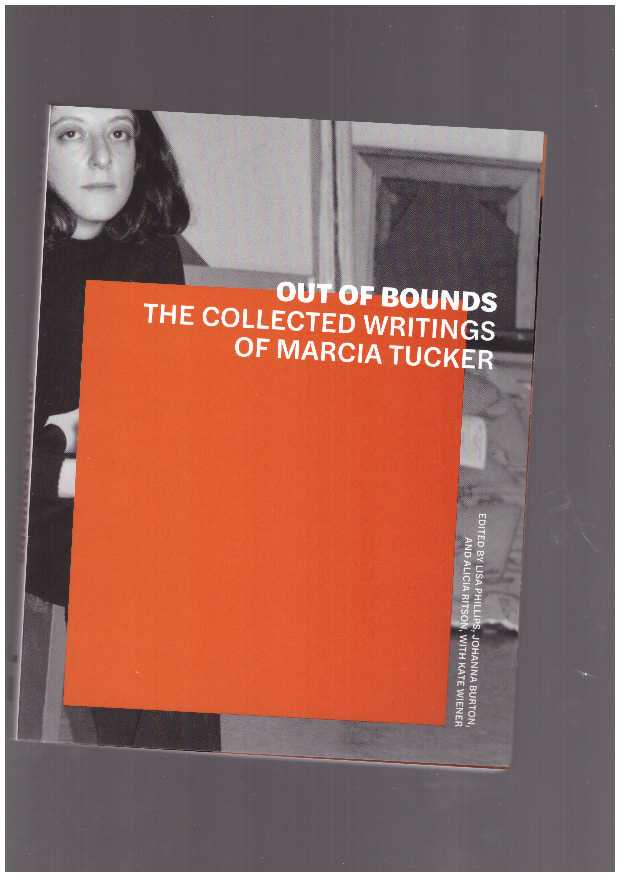 TUCKER, Marcia - Out of Bounds. The Collected Writings of Marcia Tucker