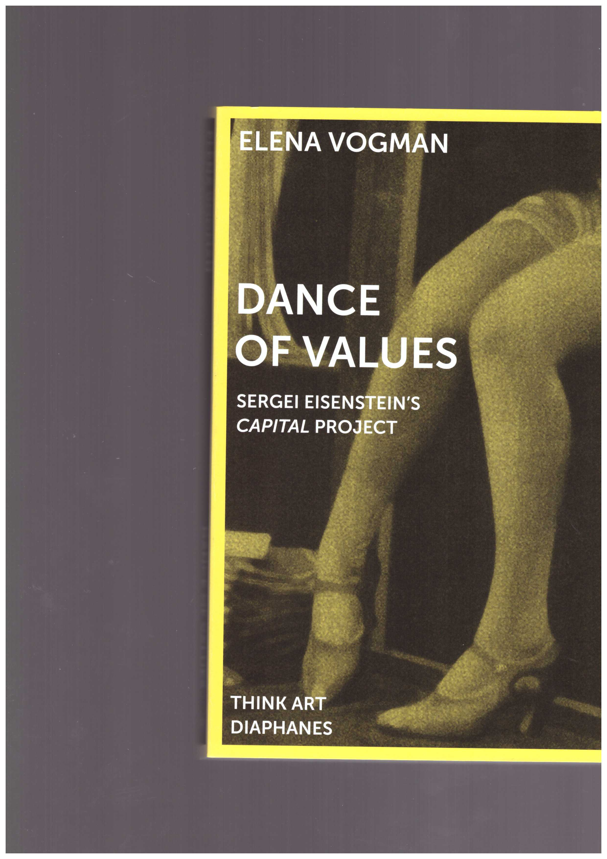 VOGMAN, Elena  - Dance of Values – Sergei Eisenstein's Capital Project