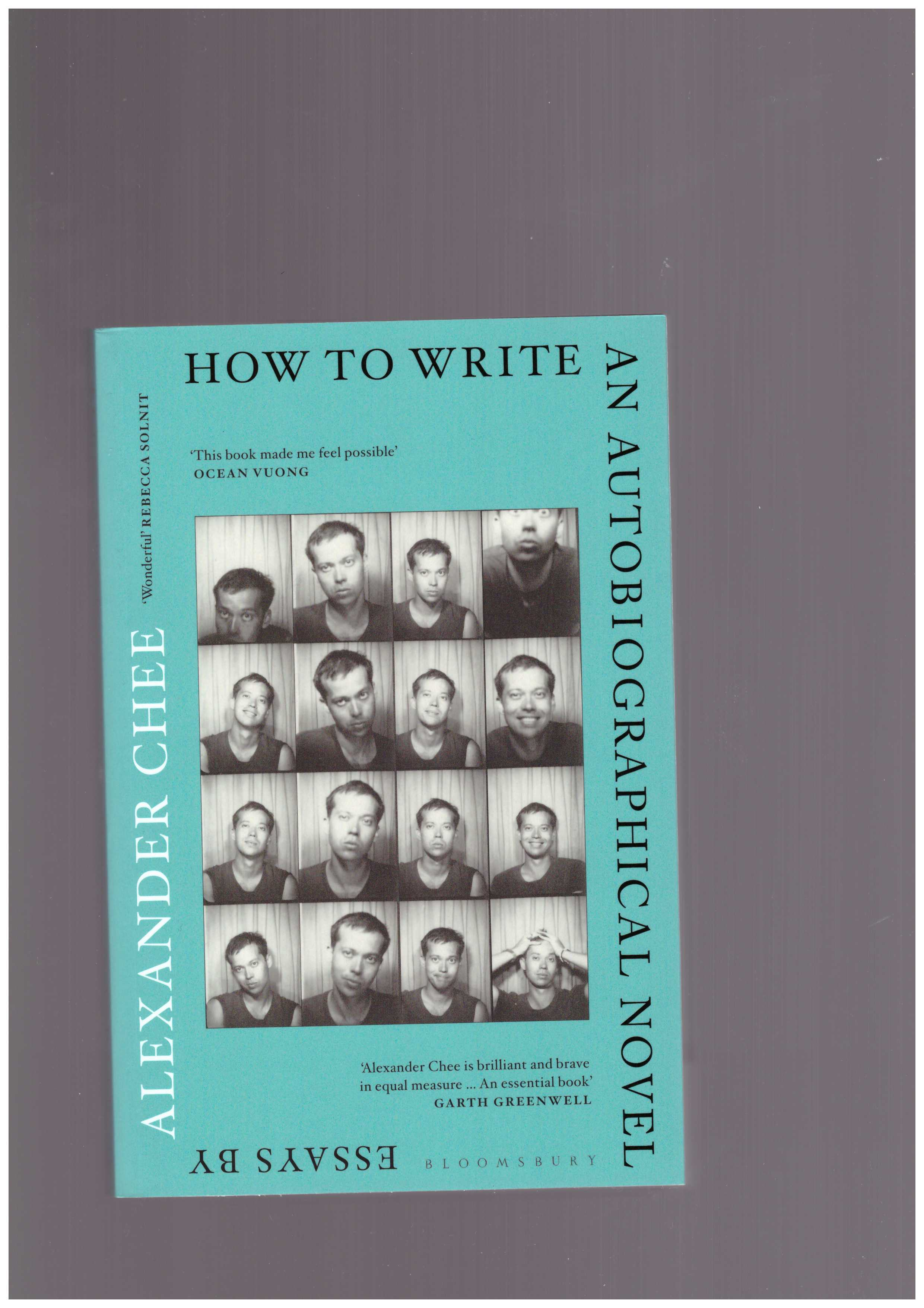 CHEE, Alexandre - How to Write an Autobiographical Novel