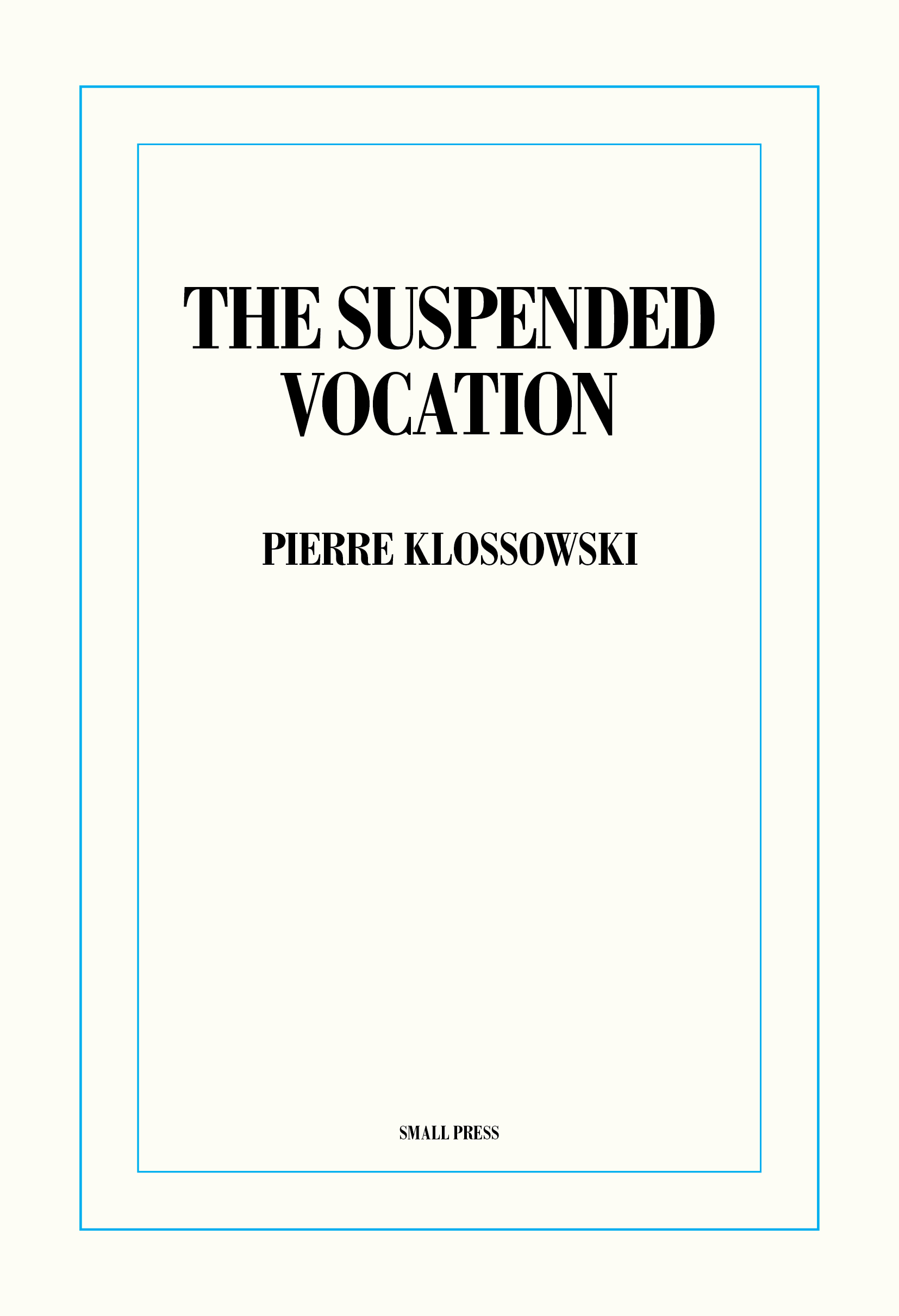 KLOSSOWSKI, Pierre  - The Suspended Vocation
