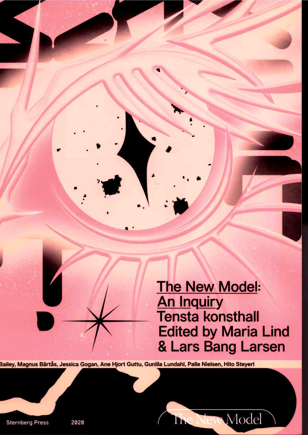 LIND, Maria: BANG LARSEN, Lars (eds.) - The New Model: An Inquiry