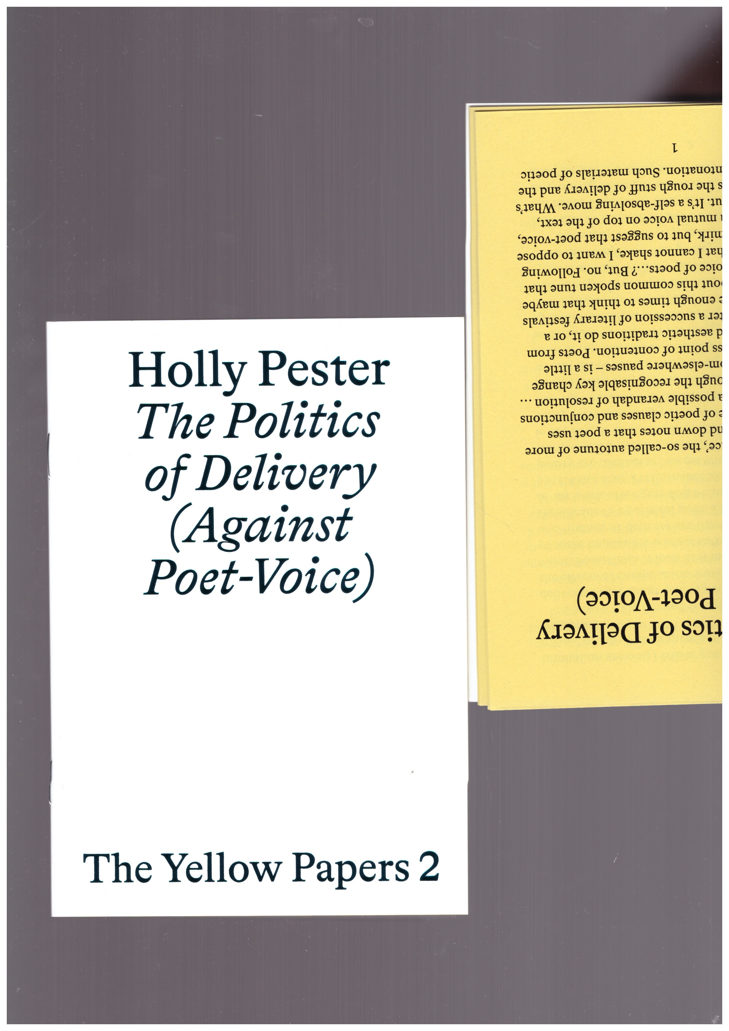 PESTER, Holly - The Yellow Papers 2. The Politics of Delivery (Against Poet-Voice)