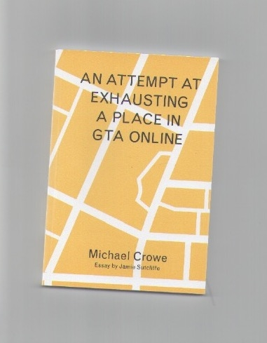CROWE, Michael; SUTCLIFFE, Jamie - An attempt at exhausting a place in GTA Online (Studio Operative)