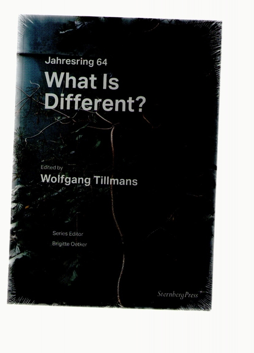 TILLMANS, Wolfgang - What is different? (Sternberg Press)