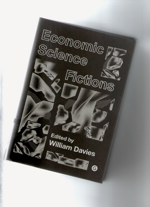 DAVIES, William - Economic Science Fictions (Goldsmiths Press)