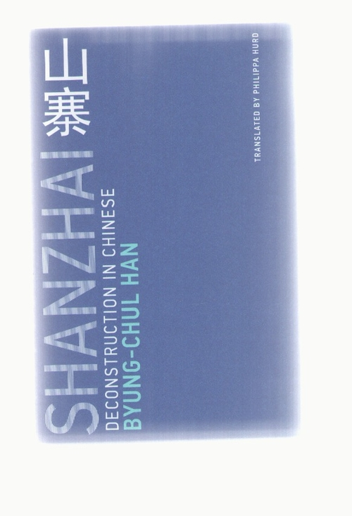 HAN, Byung-Chul - Shanzhai. Deconstruction in Chinese (MIT Press)