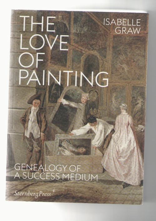 GRAW, Isabelle - The Love of Painting (Sternberg Press)