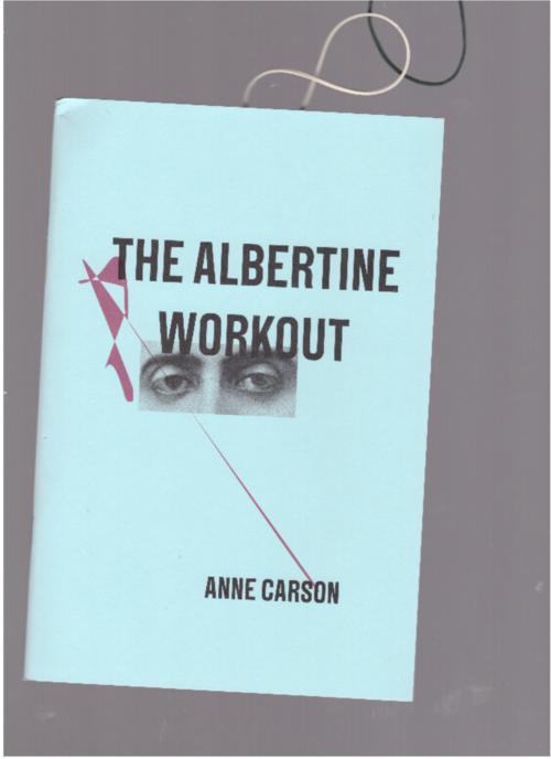 CARSON, Anne - The Albertine Workout (New Directions)