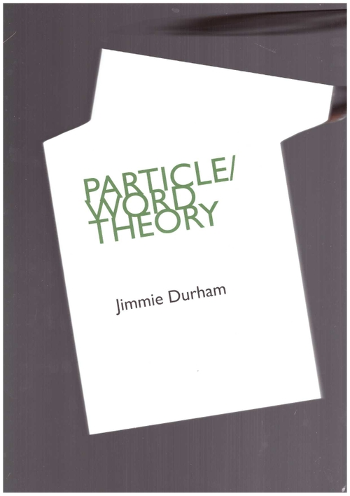 DURHAM, Jimmie - Particle/Word Theory (Hansjörg Mayer)