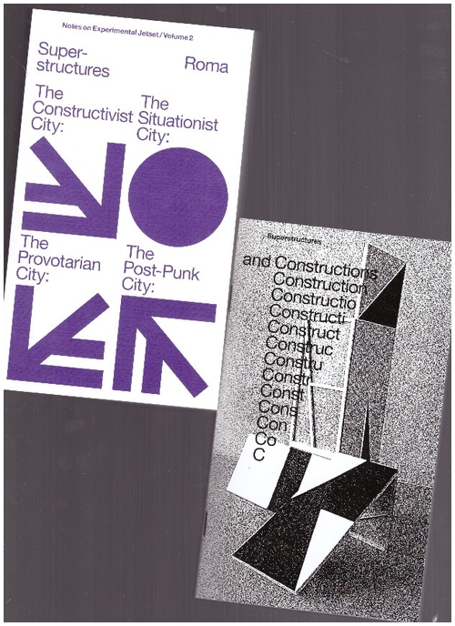 EXPERIMENTAL JETSET - Superstructures (Notes on Experimental Jetset / Volume 2) (ROMA Publications)