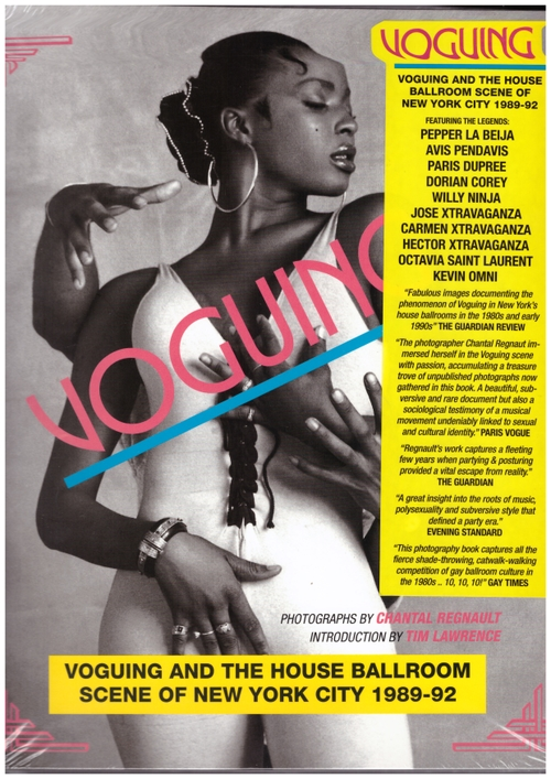 REGNAULT, Chantal - Voguing and the Ballroom Scene of New York 1989-92 (Soul Jazz Records)