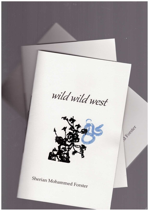FORSTER, Sherian Mohammed - wild wild west – Presage Pamphlet Series (After 8 Books)