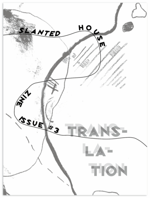SLANTED HOUSE ZINE  ISSUE # 3: TRANSLATION launch