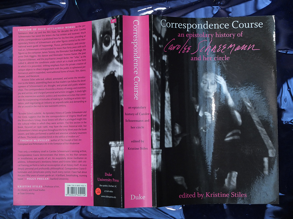 SCHNEEMANN, Carolee; STILES, Kristine (ed.) - Correspondence Course: An Epistolary History of Carolee Schneemann and Her Circle