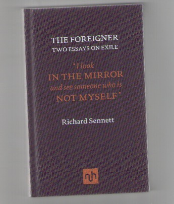 SENNETT, Richard - The Foreigner. Two Essays on exile