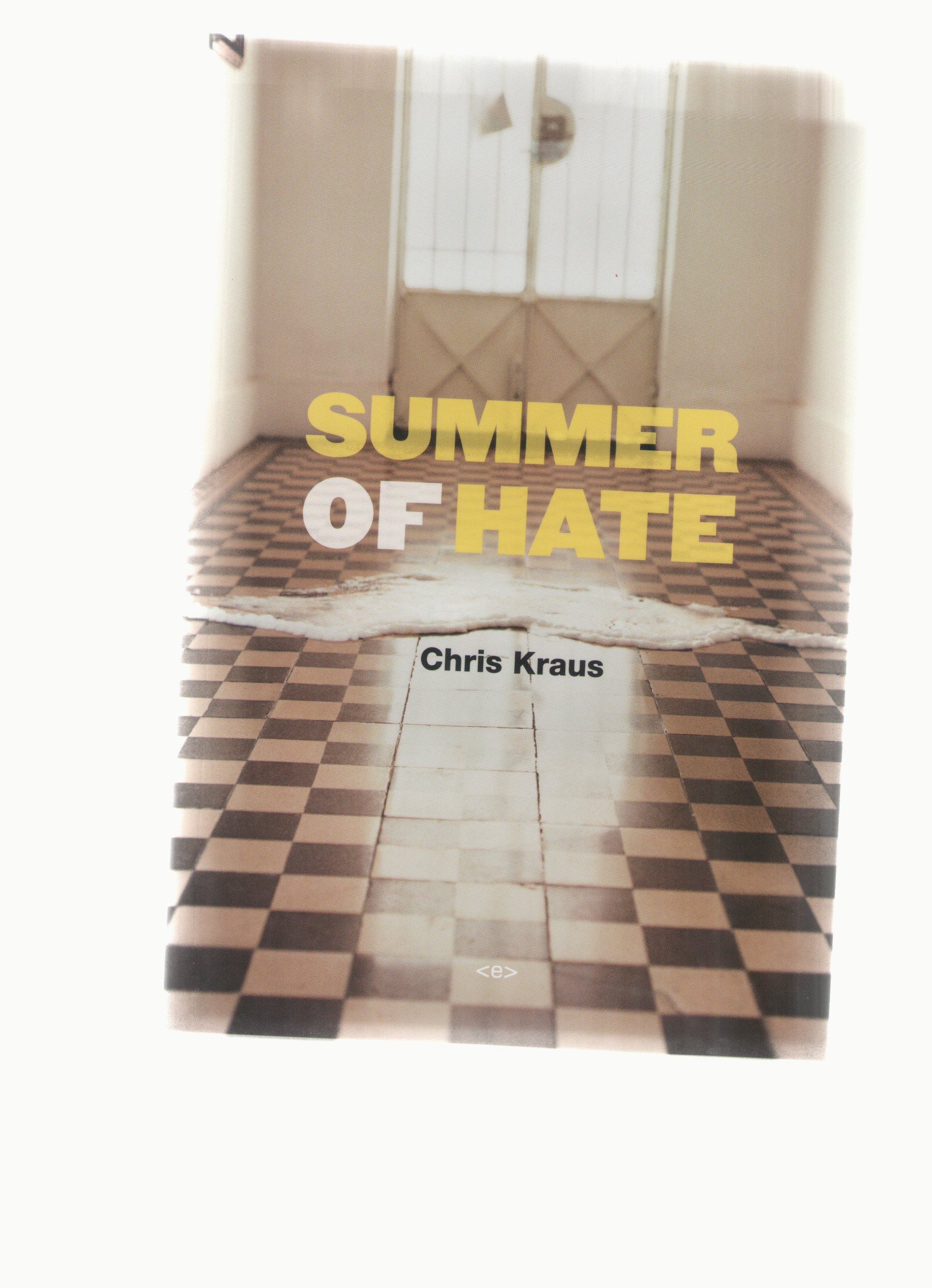 KRAUS, Chris - Summer of Hate