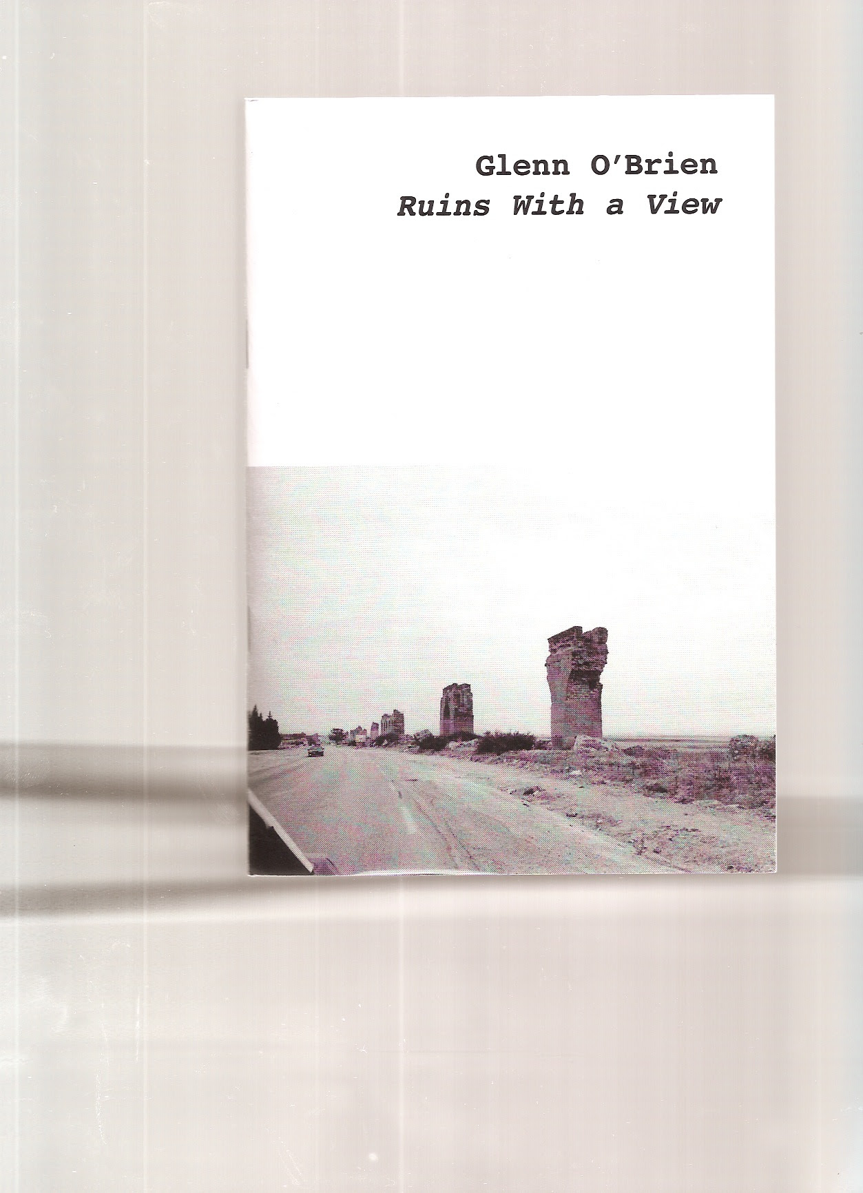O'BRIEN, Glenn - Ruins With a View