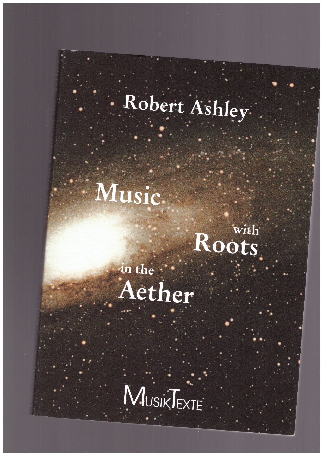 ASHLEY, Robert - Music with roots in the aether
