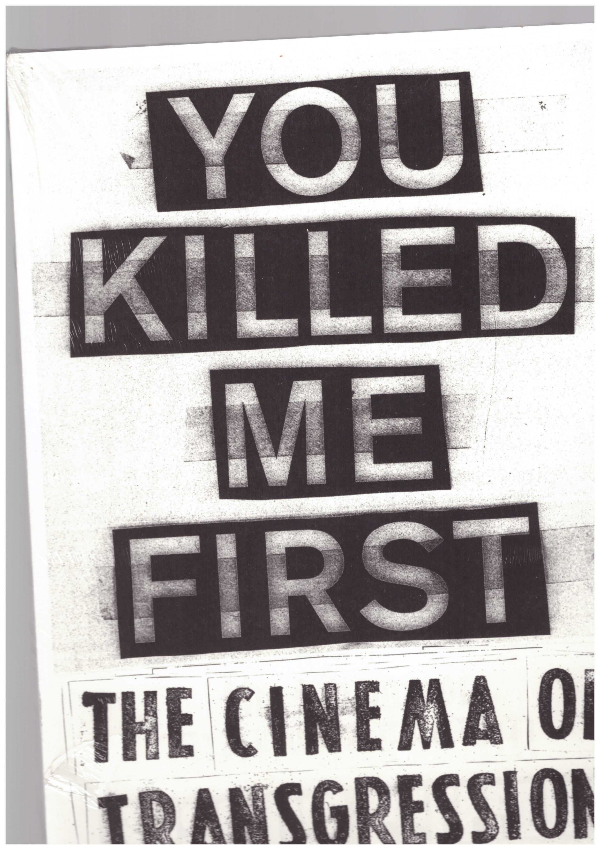 PFEFFER, Susanne (ed.) - You Killed Me First. The Cinema Of Transgression