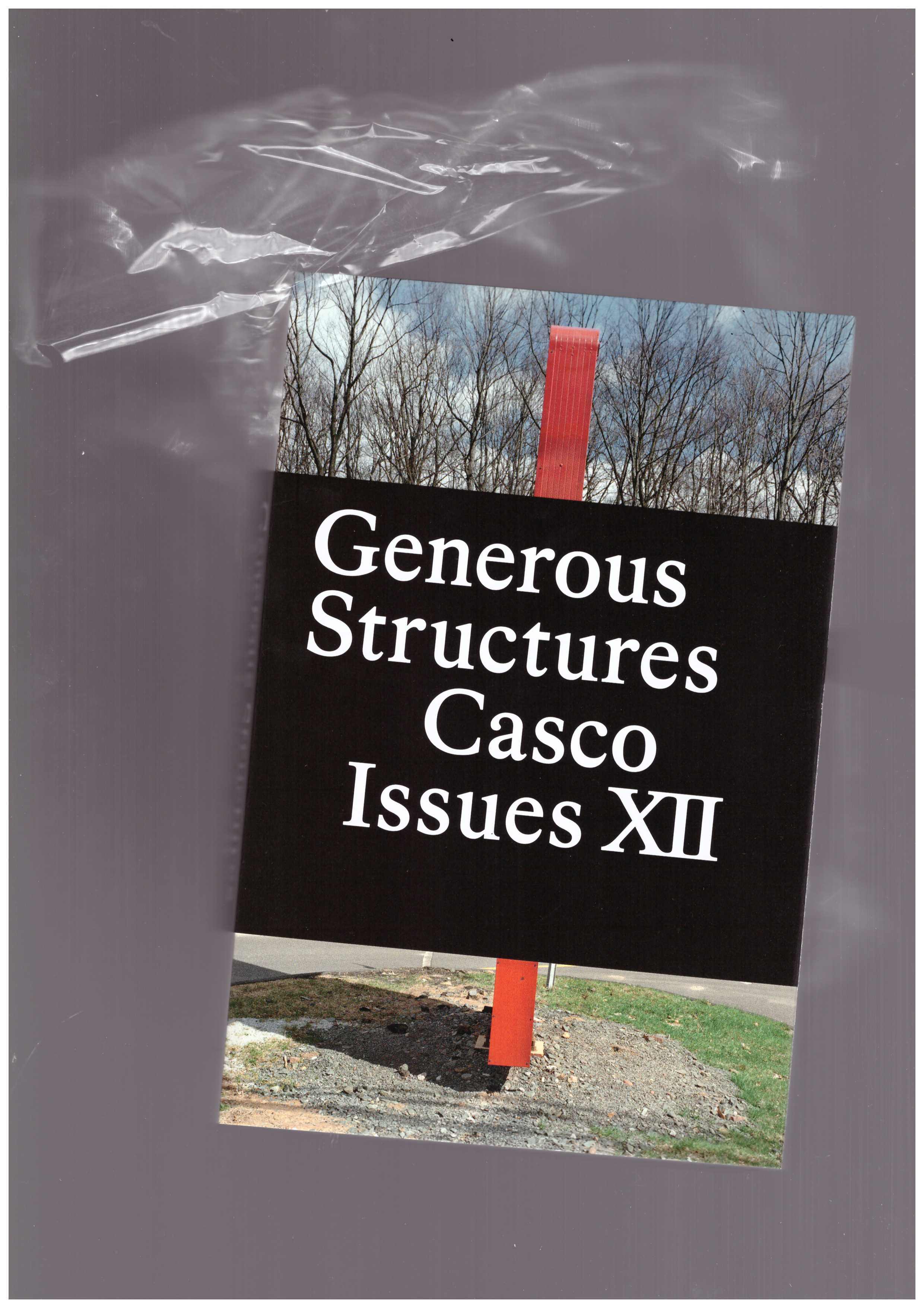 CHOI, Binna; WIEDER, Axel (eds.) - Casco Issues #12 - Generous Structures