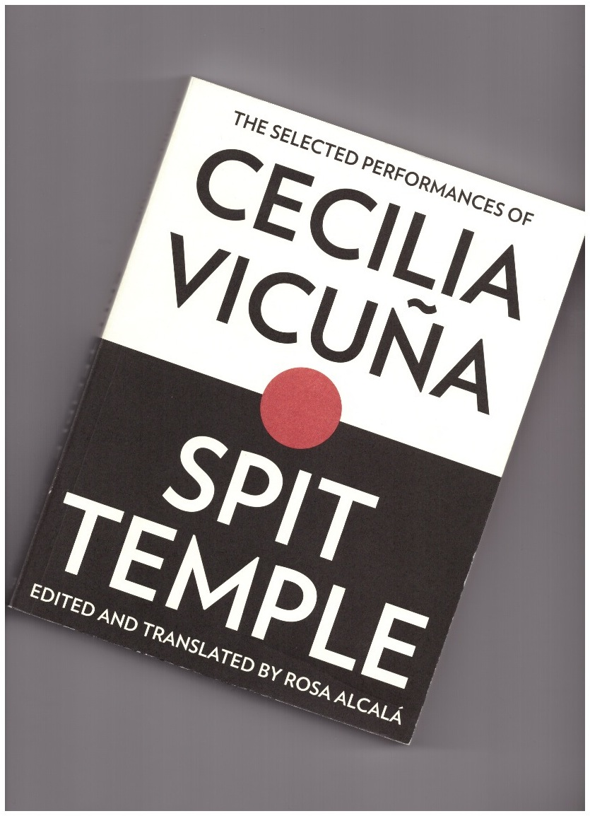 VICUÑA, Cecilia  - Spit Temple. The selected performances