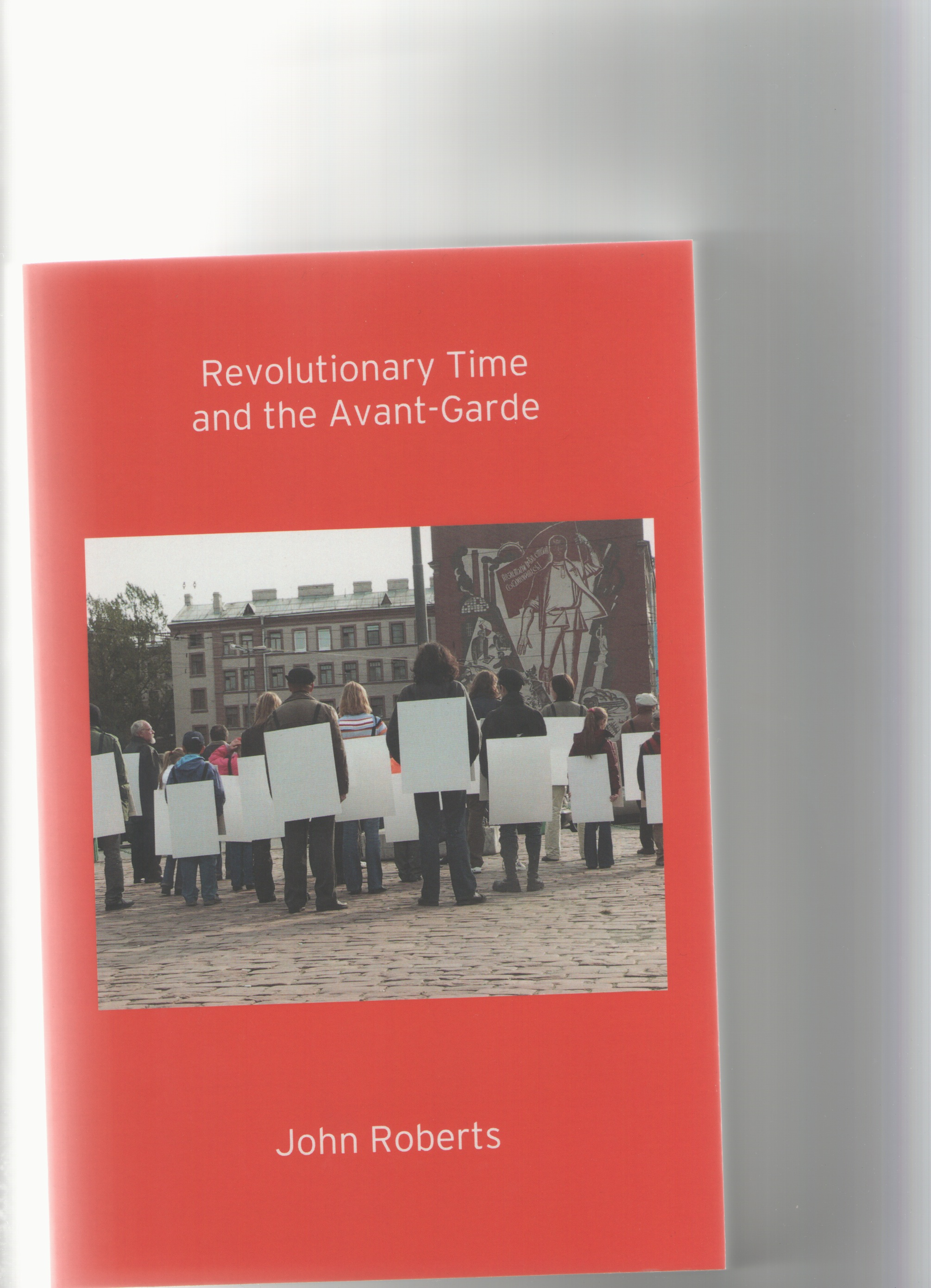 ROBERTS, John - Revolutionary Time and the Avant-Garde