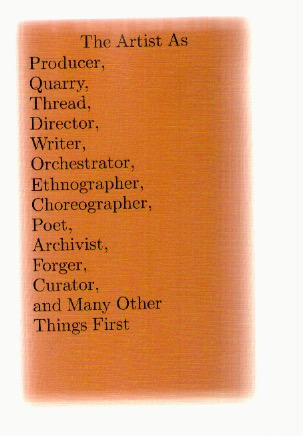 BURNS, Aileen; LUNDH, Johan; McDOWELL, Tara (eds.) - The Artist As Producer, Quarry, Thread, Director, Writer, Orchestrator, Ethnographer, Choreographer, Poet, Archivist, Forger, Curator, and Many Other Things First