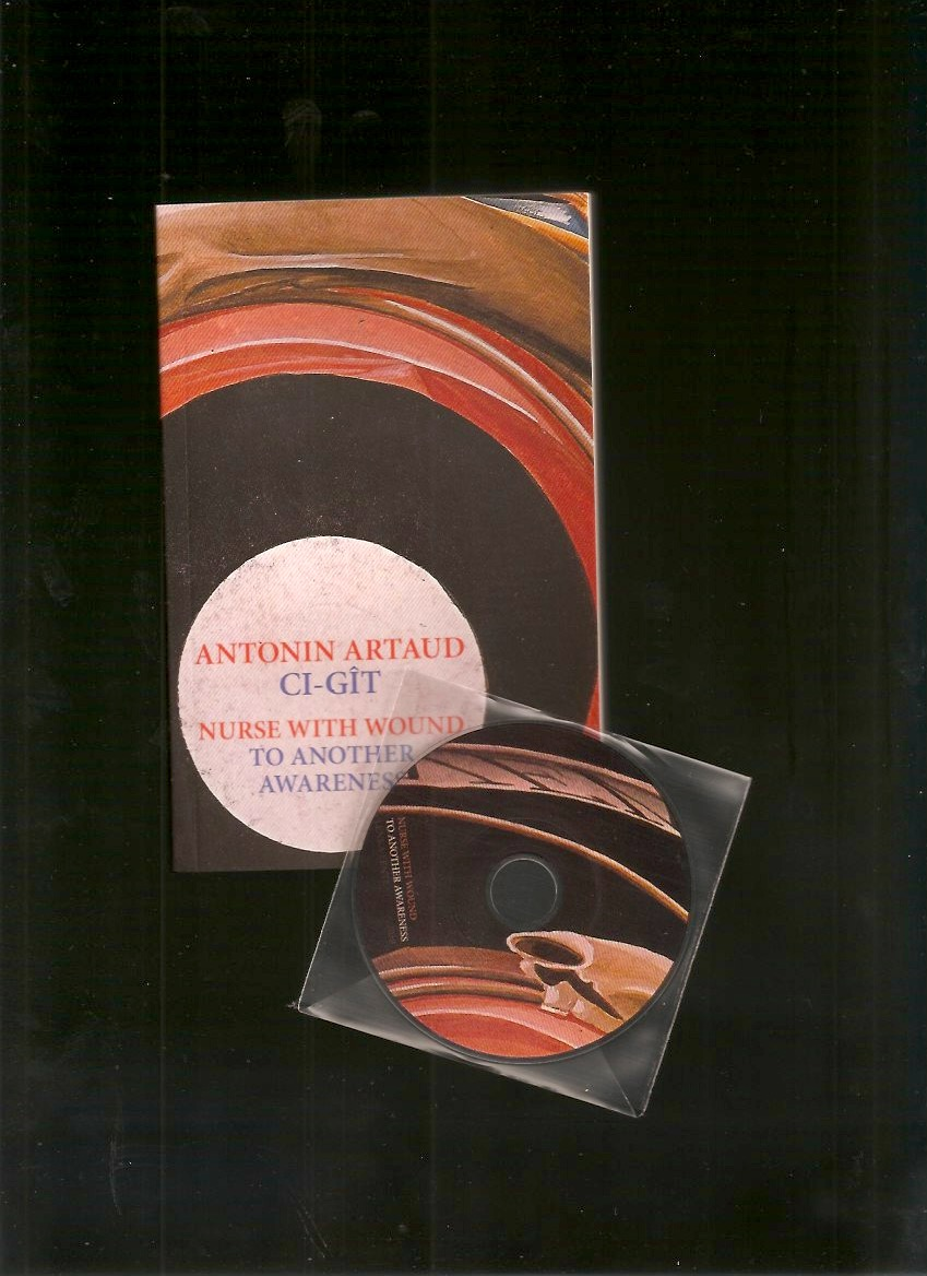 ARTAUD, Antonin; NURSE WITH WOUND - Ci-gît / To Another Awareness