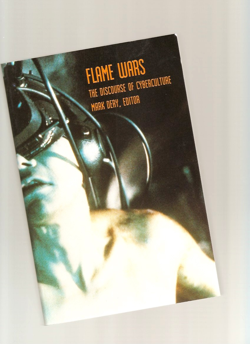 DERY, Mark (ed.) - Flame Wars: The Discourse of Cyberculture