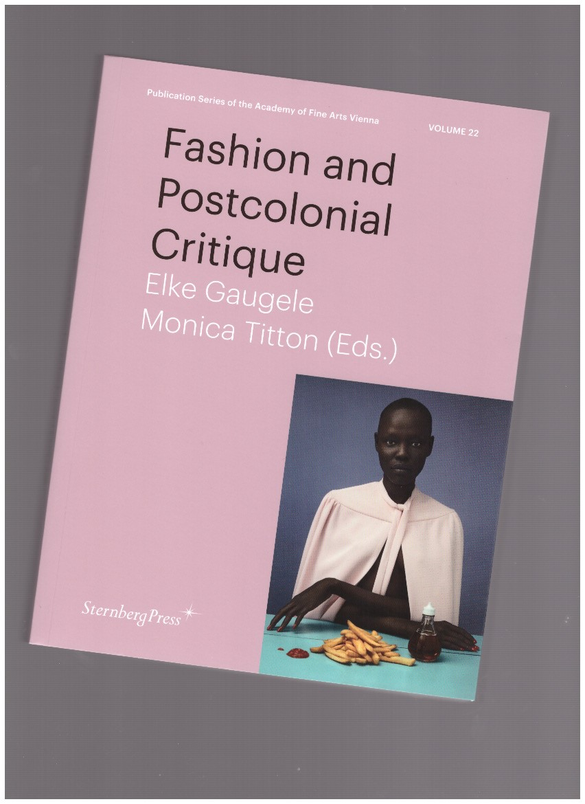 GAUGELE, Elke; TITTON, Monika (eds.) - Fashion and Postcolonial Critique