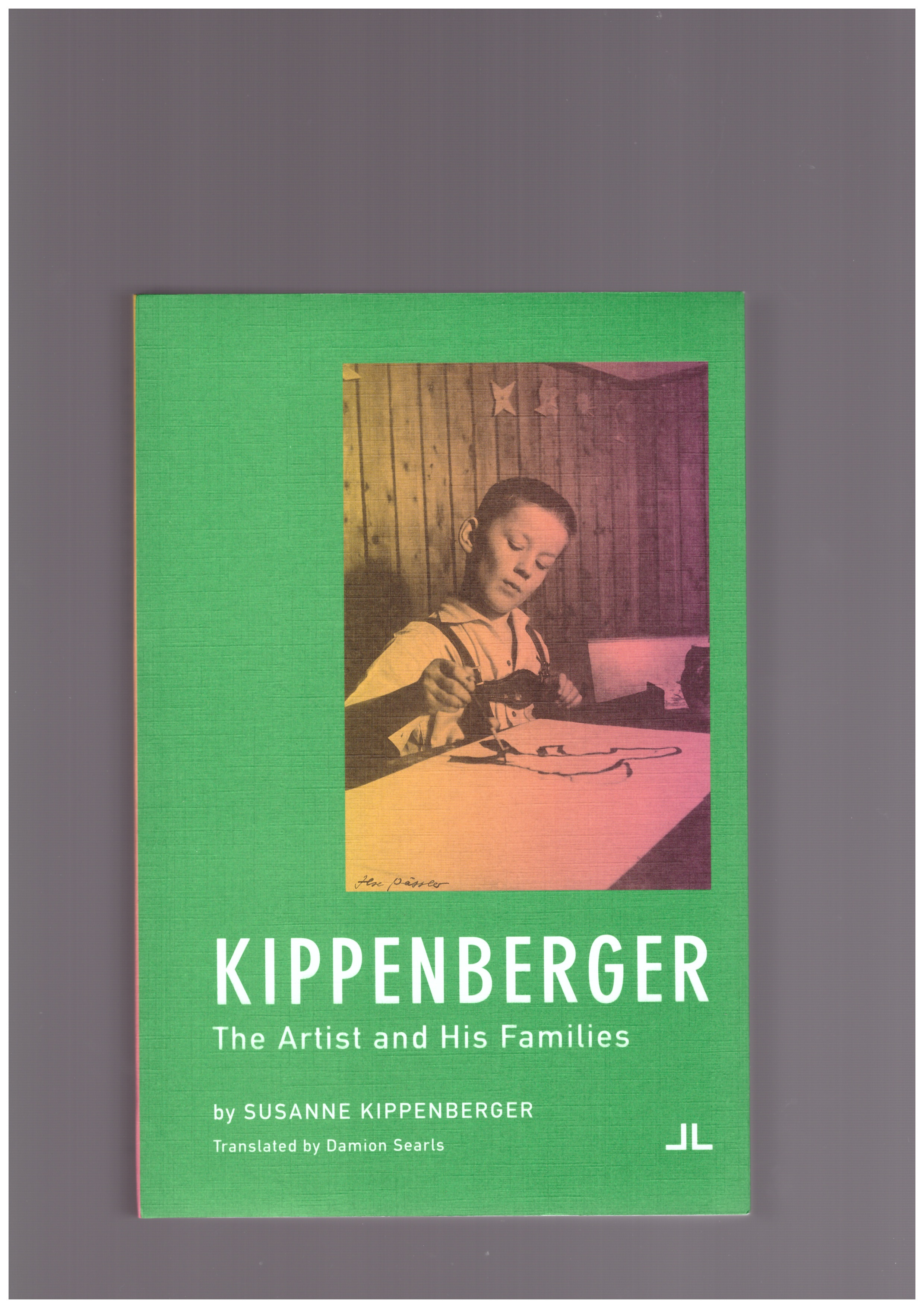 KIPPENBERGER, Susanne - Kippenberger: The Artist and His Families