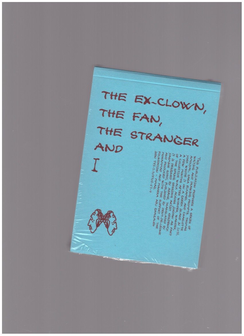 AMOUYAL, Thomas; ELKAMEL Sara; YORK Charlotte - The Ex-Clown, the Fan, the Stranger and I