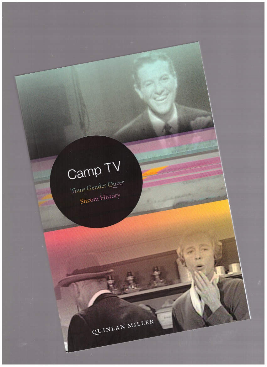 MILLER, Quinlan - Camp TV. Trans Gender Queer Sitcom History