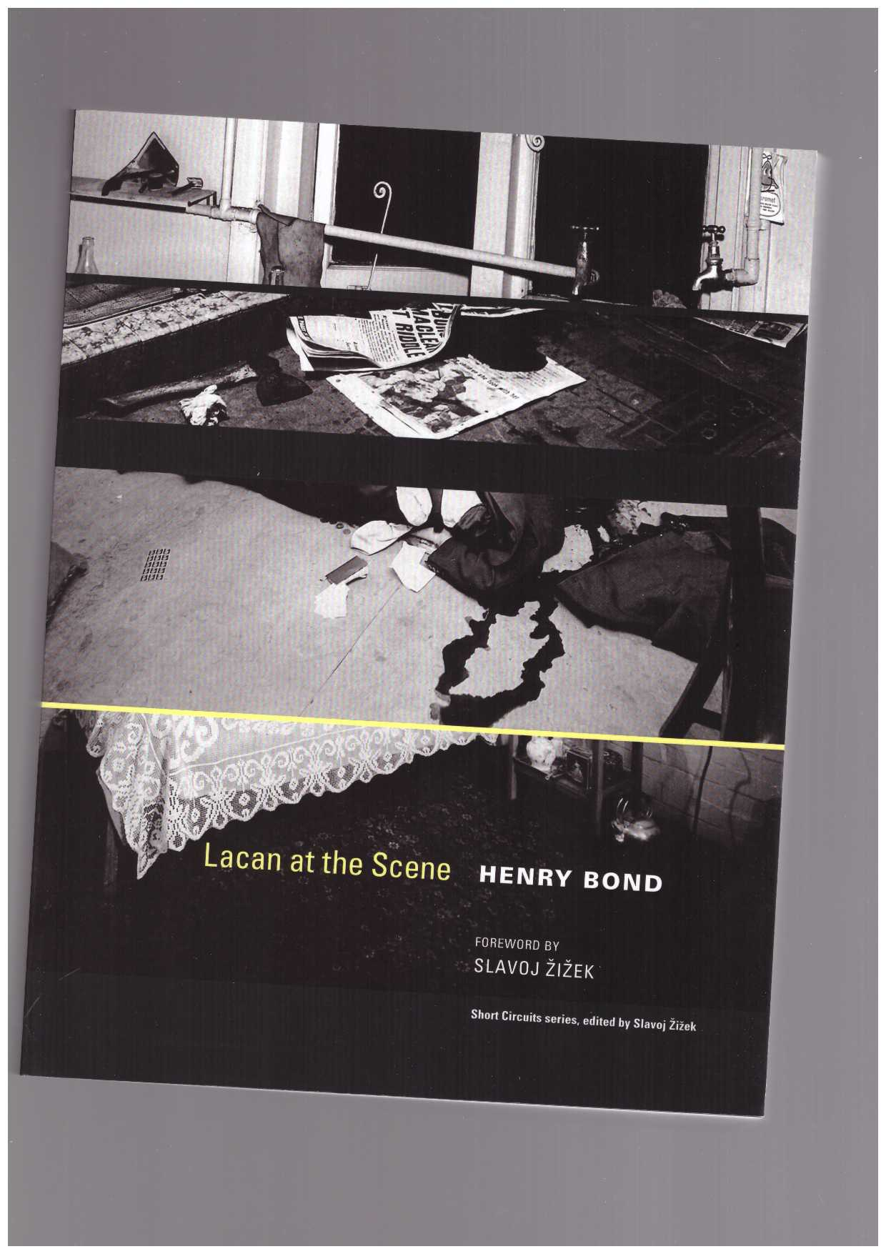 BOND, Henry Bond   - Lacan at the Scene