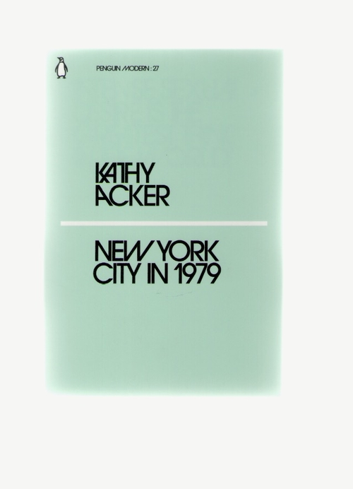 ACKER, Kathy - New York City in 1979 (Penguin)