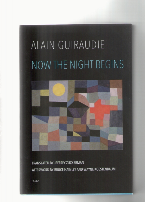 GUIRAUDIE, Alain - Now the Night Begin (Semiotext(e))