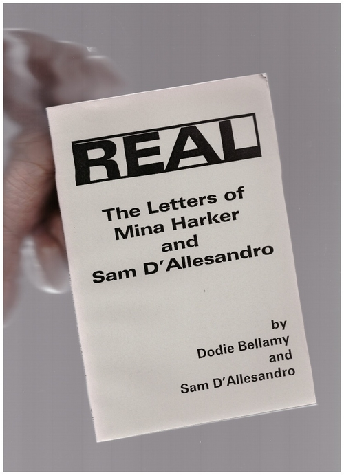 BELLAMY, Dodie; D'ALLESANDRO, Sam - REAL. The letters of Mina Harker and Sam D'Allesandro (Talisman House)